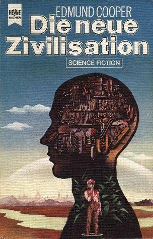 Die neue Zivilisation  by  Edmund Cooper