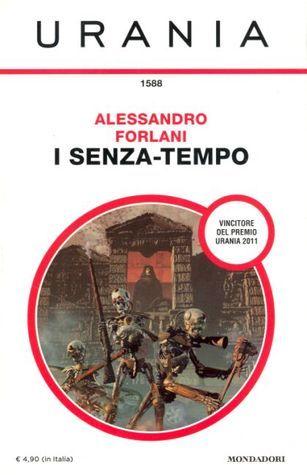 I senza-tempo Alessandro Forlani