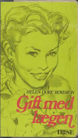 Gift med lægen (Sue Barton, #6) Helen Dore Boylston