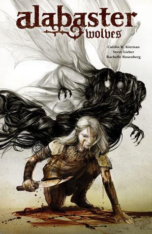 Alabaster: Wolves  by  Caitlín R. Kiernan