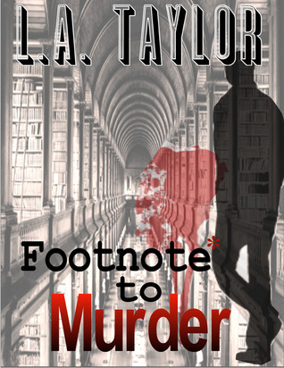 Footnote To Murder L.A. Taylor
