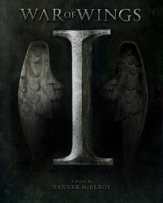 War of Wings  by  Tanner McElroy