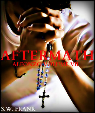 Aftermath (Alfonzo, #7)  by  S.W. Frank