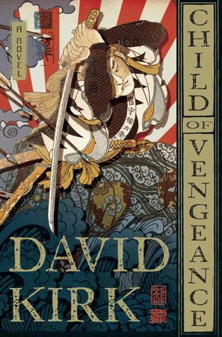 Child of Vengeance: A Novel  by  David  Kirk