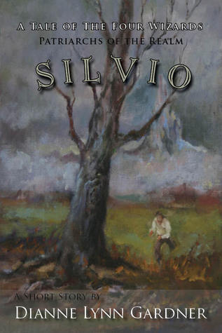 Silvio (A Tale of the Four Wizards, #1)  by  Dianne Lynn Gardner