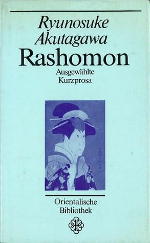Rashomon: Ausgewählte Kurzprosa  by  Ryūnosuke Akutagawa