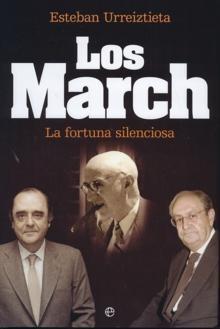 Los March: La Fortuna Silenciosa  by  Esteban Urreiztieta