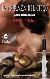 La coraza del ciego (Darcángeles, #2)  by  M.D. Nika
