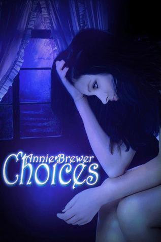 Choices (Choices, #1)  by  Annie Brewer