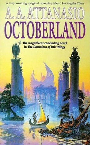 Octoberland (Dominions Of Irth, #3) A.A. Attanasio