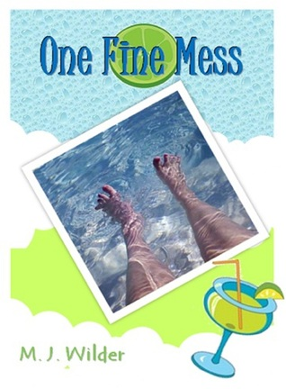 One Fine Mess M.J. Wilder