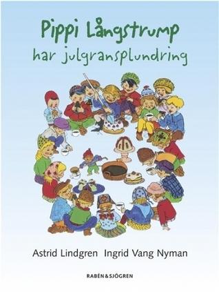 Pippi långstrump har julgransplundring  by  Astrid Lindgren