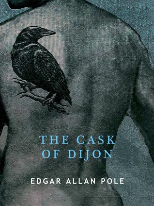 The Cask of Dijon  by  Edgar Allan Pole