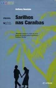 Sarilhos nas Caraíbas Anthony Bourdain
