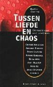 Tussen Liefde En Chaos: Ontmoetingen Met Schrijvers Martin Coenen