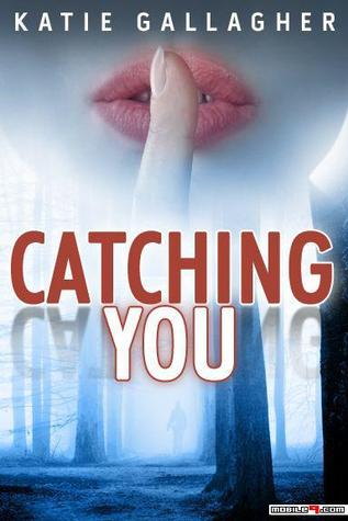 Catching You  by  Katie Gallagher