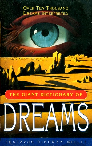 The Giant Dictionary Of Dreams Gustavus Hindman Miller