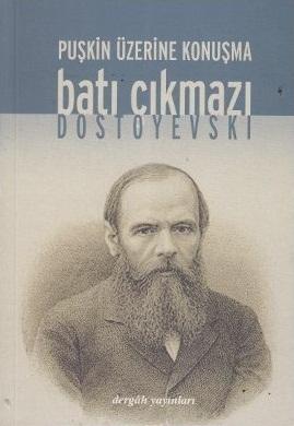 Batı Çıkmazı: Puşkin Üzerine Konuşma  by  Fyodor Dostoyevsky