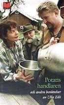 Potatishandlaren: och andra berättelser  by  Ulla Ekh
