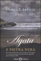 Agata e pietra nera Ursula K. Le Guin