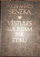 Vēstules Lucīlijam par ētiku  by  Lucius Annaeus Seneca