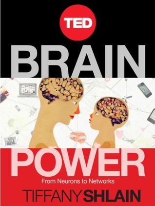 Brain Power: From Neurons to Networks  by  Tiffany Shlain