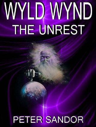 Wyld Wynd The Unrest  by  Peter Sandor