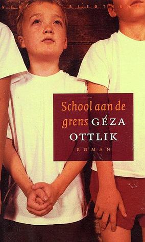 School aan de grens Géza Ottlik
