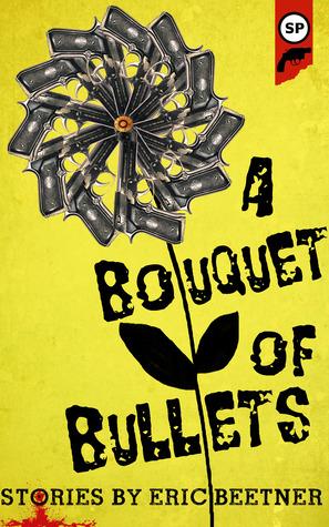 A Bouquet Of Bullets Eric Beetner