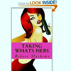 Taking Whats Hers by Robert Mathews