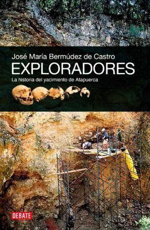 Exploradores: La historia del yacimiento de Atapuerca José María Bermúdez de Castro
