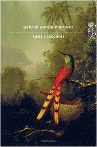 Tutti i racconti Gabriel García Márquez