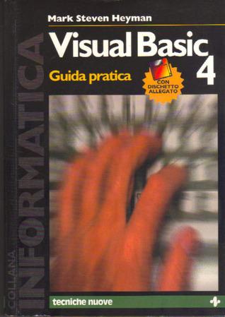 Visual Basic 4: Guida Pratica  by  Mark Steven Heyman