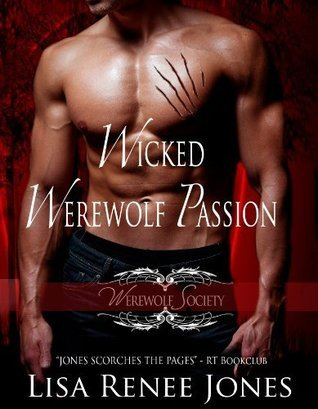 Wicked Werewolf Passion (Werewolf Society, #3) Lisa Renee Jones