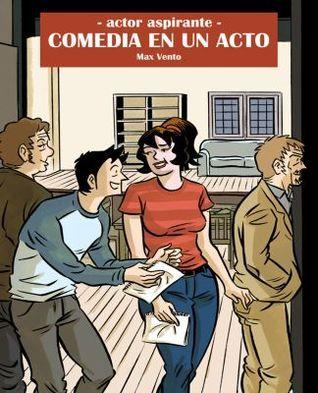 Actor Aspirante: Comedia en un Acto  by  Max Vento