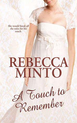 A Touch To Remember  by  Rebecca Minto