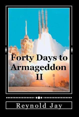 Forty Days to Armageddon (1) Reynold Jay
