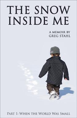 The Snow Inside Me Greg Stahl