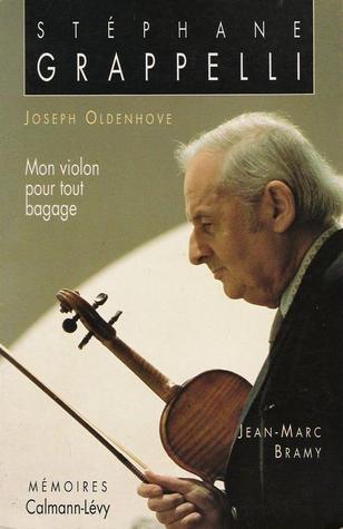 Mon Violon Pour Tout Bagage: Mémoires  by  Stephane Grappelli