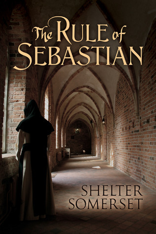 The Rule of Sebastian  by  Shelter Somerset