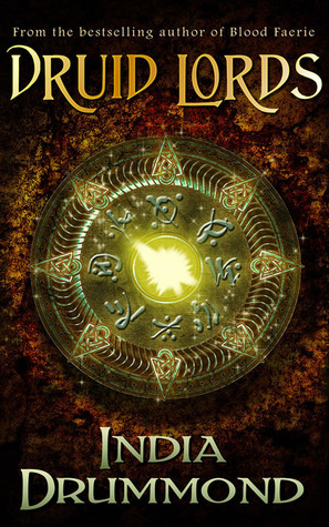 Druid Lords (Caledonia Fae, #4)  by  India Drummond