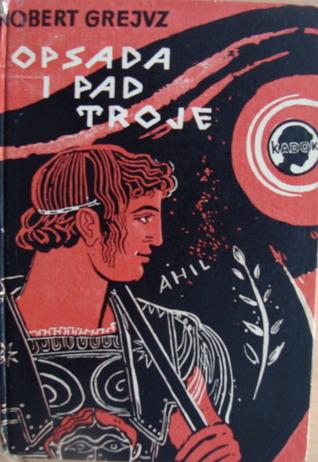 Opsada i pad Troje  by  Robert Graves