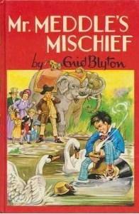 Mr. Meddles Mischief  by  Enid Blyton