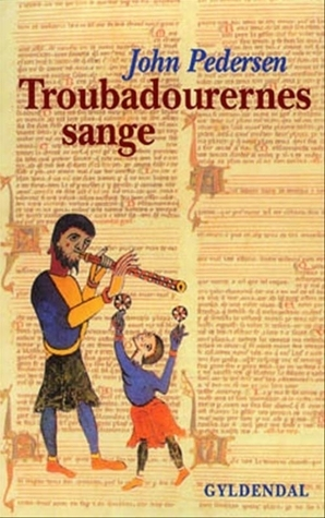 Troubadourernes sange  by  John Pedersen