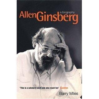 Allen Ginsberg: A Biography Barry Miles
