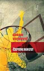 Čefuri raus!  by  Goran Vojnović
