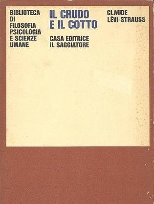 Il crudo e il cotto  by  Claude Lévi-Strauss