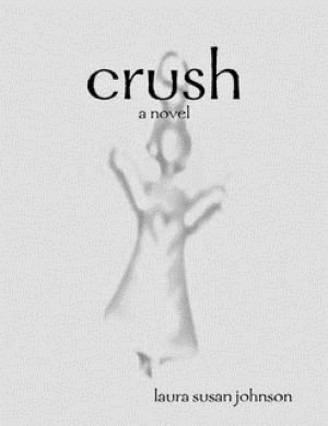 crush  (The House on Glass Beach, #1)  by  Laura Susan Johnson