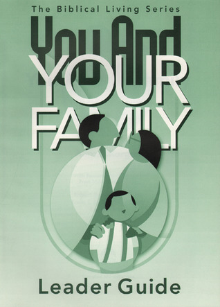 You And Your Family Leader Guide  by  Gospel Publishing House
