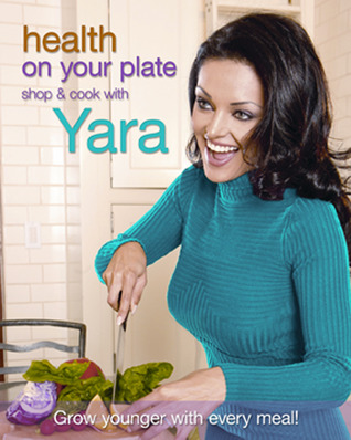 Health On Your Plate: Shop and Cook with Yara Yara Shoemaker